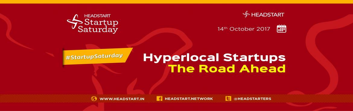 Book Online Tickets for Hyperlocal Startups The Road Ahead- Star, Hyderabad. Be a part of Headstart\'s Startup Saturday ~ Hyperlocal Startups The Road Ahead ~We look forward to seeing you there!REGISTER HERE -http://bit.ly/sshyd_oct17Theme:\