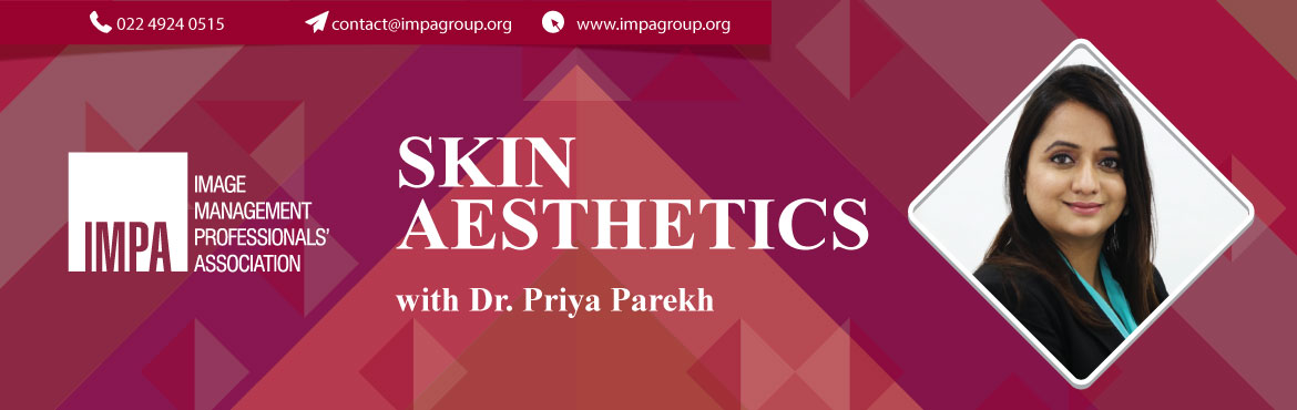 Book Online Tickets for Skin Aesthetics, Pune. A well groomed person is an obvious preference over others.So apart from clothes, fragrance ,footwear, your hair and skin speak a lot about you. A healthy skin and hair are a sign of aresponsible adult.  About the expert Dr. Priya Parekh'