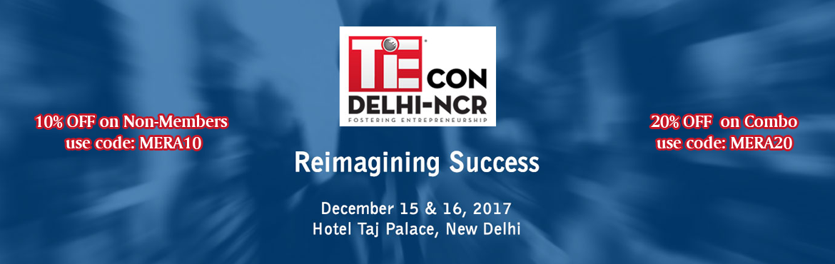 TiEcon Delhi 2017 - Re-imagining Success