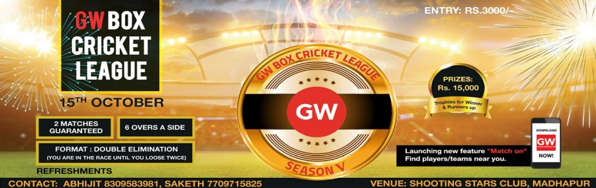 Book Online Tickets for GW Box Cricket League 5, Hyderabad. Event Overview  Format:  Double elimination format (You Continue to play until you lose twice)   6 v 6, 6 overs each, only 2 substitutes allowed (Any 6 can play a match, substitutes can only field)           &n