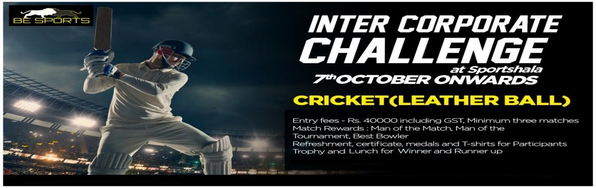 Book Online Tickets for Be Sports Inter Corporate Cricket Challe, Gurugram. Event Details :  Date:- 7th October Onwards Registration Fees:-Rs 40000 including GST Venue :- SportShala Sec 65, Inside Emmar MGF Emerald hills, Golf Course extension road  Type:  Leather ball, 20-20 over format 11a side format (2 sub