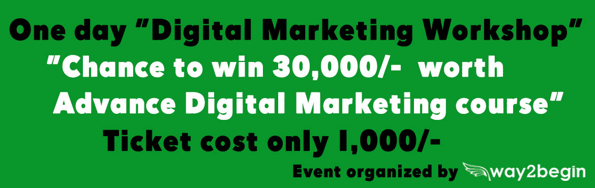 Book Online Tickets for one day digital marketing workshop, Hyderabad. FREE: 30,000 worth Advance Digital Marketing Course free for 1 Lucky winners Brief Introduction about way2begin: Way2begin Technologies Private Limited is A Leading Digital Marketing solutions provider, located in Hyderabad from last 4 years. Way2beg