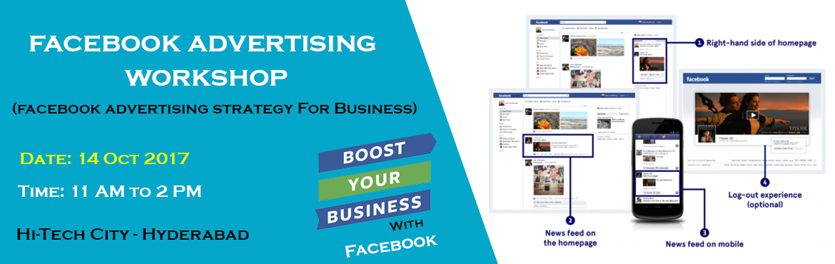 Book Online Tickets for 1-Day Facebook Advertising Workshop  B2C, Hyderabad.  About 1-Day Facebook Advertising Workshop Hands-on 1-day workshop will guide you how to be a Facebook Superbrand, Generate B2C & B2B Leads and turn your fans into Customers   This Facebook practical Workshop will guide business owners