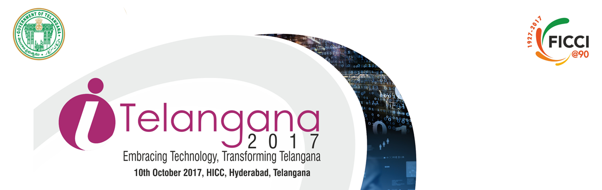 "Book Online Tickets for I-Telangana - Partnership Opportunities, Hyderabad. FICCI in association with Department of IT, Electronics, and Communications, Government of Telangana, is organizing a half-day event under the brand of ""i-Telangana: Embracing Technology Transforming Telangana"" on Tuesday, 10th Octob"