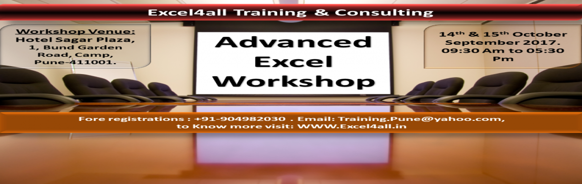 Book Online Tickets for Professional Advanced Excel Training in , Pune. Unleash the power of Excel and become an Excel Pro  Advance Excel Workshop in Pune - 14th& 15th October 2017 (Sundays)  Objective: ~~~~~~~~ Microsoft Excel, is the widely used program across the world, which is used for performi