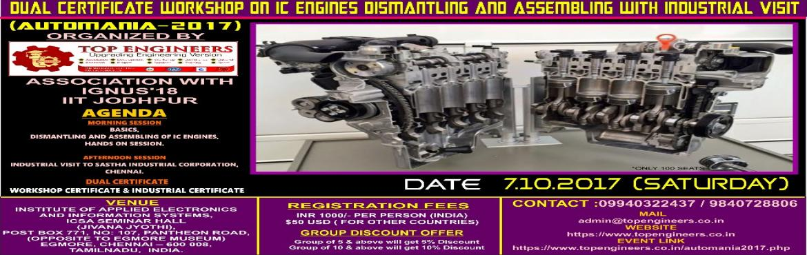DUAL CERTIFICATE WORKSHOP ON IC ENGINES DISMANTLING AND ASSEMBLING WITH INDUSTRIAL VISIT (AUTOMANIA-2017)