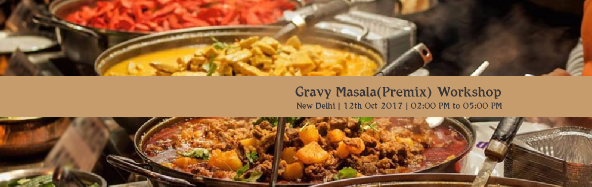Book Online Tickets for Gravy Masala(Premix) Workshop, delhi.  Life nowadays has become so fast and furious that we have to be quick in our daily routine and household chores! Earlier most of the females were dependent on their husband\'s income for their work andhasample time tospent&nb