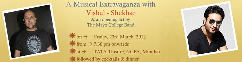 Book Online Tickets for Mayo Musical Extravaganza by Vishal & Sh, Mumbai. The Mayo College Alumni (Mumbai) Charity Trust is pleased to announce an evening of music on Friday, 23rd March, 2012 at Tata Theatre, NCPA, Nariman Point, Mumbai from 7.30pm to 9.30pm followed by cocktails and dinner.