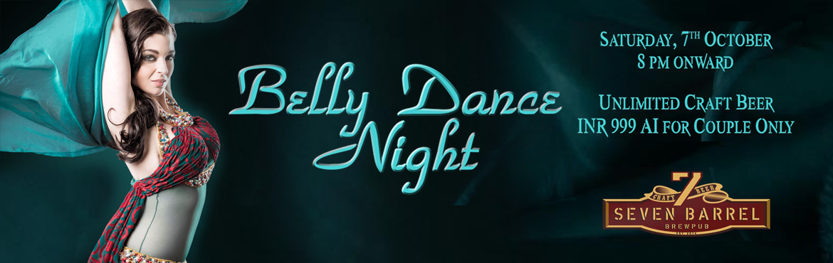 Book Online Tickets for Belly Dance Night at 7 Barrel Brew Pub 0, Gurugram. Highlights:- Live Belly Dance show- Unlimited Craft Beer from 8 pm to 12 am- Open dance floor with live DJ (dj Moldy Coin)- Option to sit at open terrace lounge 7 Barrel Brew Pub presents Belly Dance Night packed with entertainment, fun &am