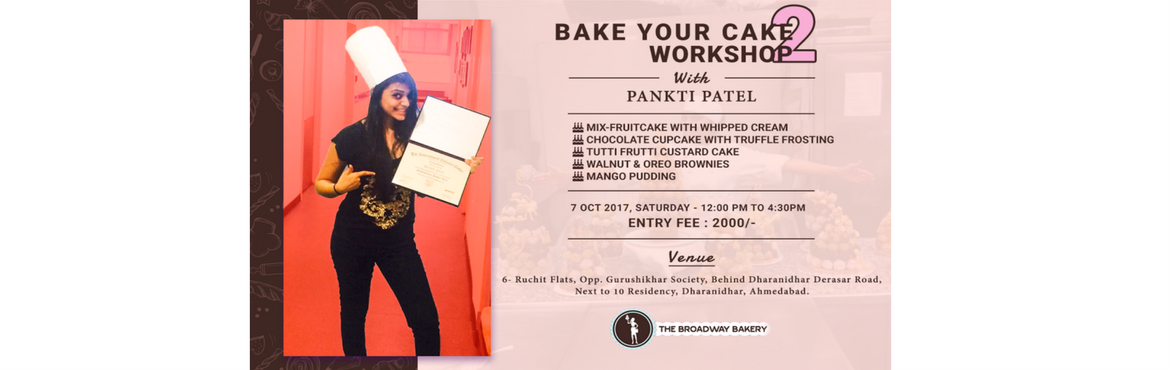 Bake You Cake Workshop 2 - by Pankti Patel