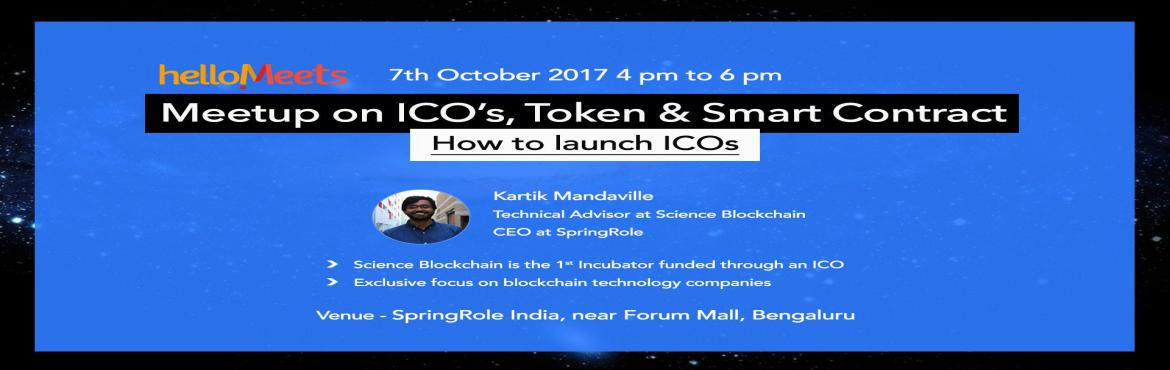 Book Online Tickets for ICOs, Token And Smart Contract - Bengalu, Bengaluru.  About the Speaker: Kartik Mandaville, Technical Advisor, Science Blockchain CEO at SpringRole - a machine learning based recruiting StartupThe objective of the Science Blockchain Incubator is to create an environment where leading blo