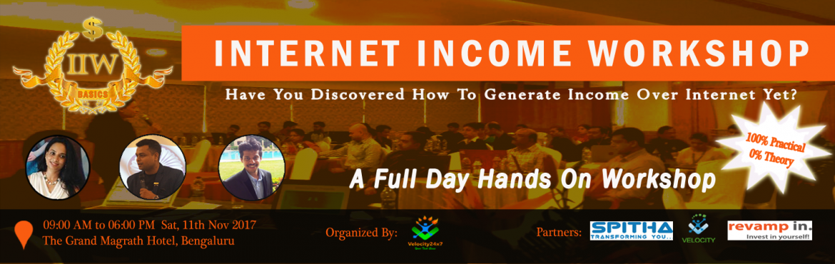 Book Online Tickets for INTERNET INCOME WORKSHOP, Bengaluru.  Internet Income Workshop (IIW)   Internet Is Growing!  People are making money on Internet!  ARE YOU MAKING MONEY ON INTERNET? Do you want to MAKE MONEY ON INTERNET?  If YES then you cannot afford to miss IIW !!! IIW (Internet In