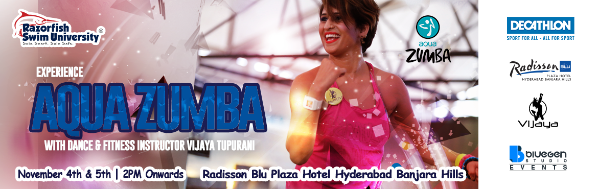Book Online Tickets for Razorfish Aqua Zumba with Vijaya Tupuran, Hyderabad. What is Aqua Zumba®?   Aqua Zumba® blends the Zumba® philosophy with water resistance, its one pool party you shouldn't miss! Perfect for those looking to make a splash by adding a low-impact, high-energy aquatic exer