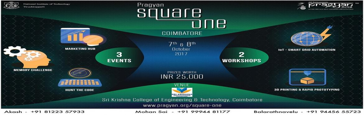 Book Online Tickets for Pragyan Square One - Coimbatore, Coimbatore.  Pragyan the official techno-management fest of NIT Trichy presents before you its first outreach event Square One.  With a host of 3 events and 2 workshops, Madurai is about to be taken by a storm of technological festivity! Be&n