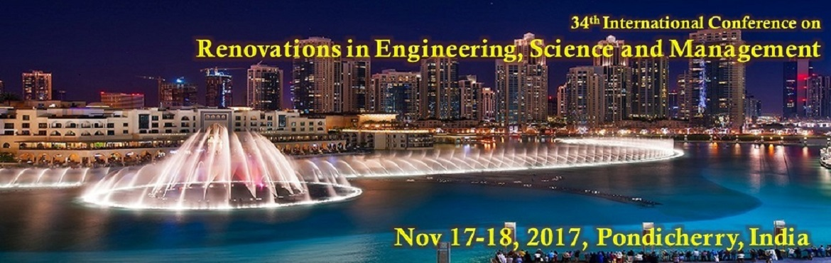 IOSRD- 34th International Conference on Renovations in Engineering, Science and Management