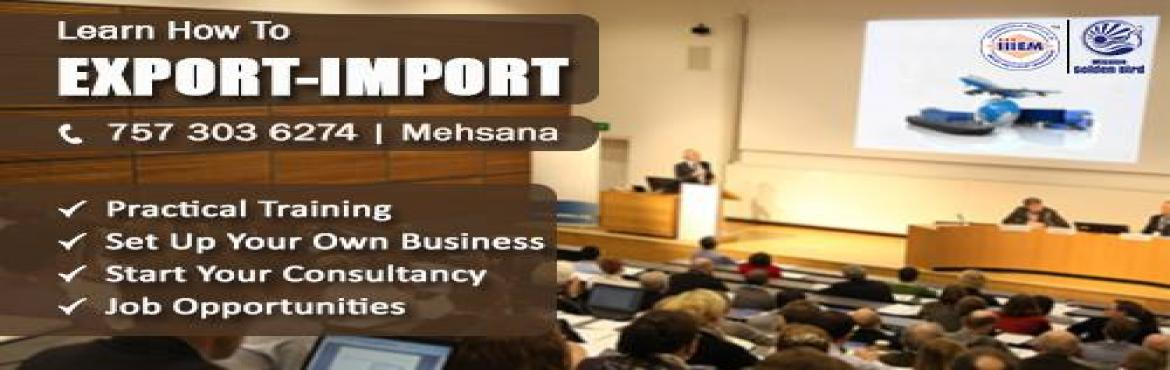 Book Online Tickets for Start and Set up Your Own Import and Exp, mehsana.  Suitable For -1. Any Graduate/ MBA student willing to become Exporter / Importer 2. Businessmen having their own shop / factory / products and willing to Export their own Products.3. Any one who is willing to work in Export/Import Industry