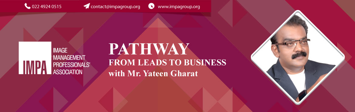 Book Online Tickets for Pathway from Leads to Business, Mumbai. About the presenter Mr Yateen Gharat has 20 plus years' experience in adventure training & facilitation. He has worked with more than 50 companies & he at the same time enjoys every new project like a new sun rise with same vigour &