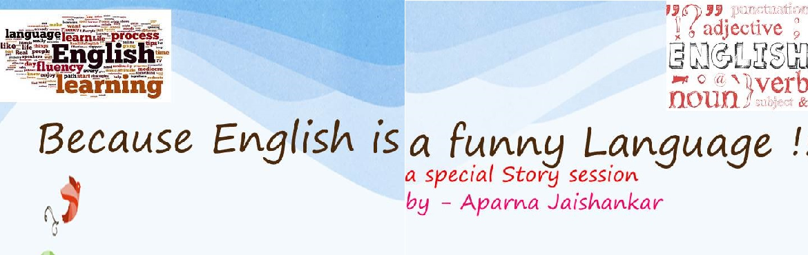 Book Online Tickets for English is a Funny Language - A special , Bengaluru.
