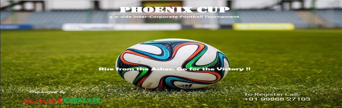 Book Online Tickets for PhoenixCup - SEASON 2 - INTER  CORPORATE, Bengaluru. Khel INDIA is delighted to launch the next edition of the Phoenix Cup – Inter Corporate Football Tournament.   A whooping 30,000.00 INR CASH PRIZE to be won. Golden boot and Best Goalkeeper awards to be won!!   -Yummy snacks for all p