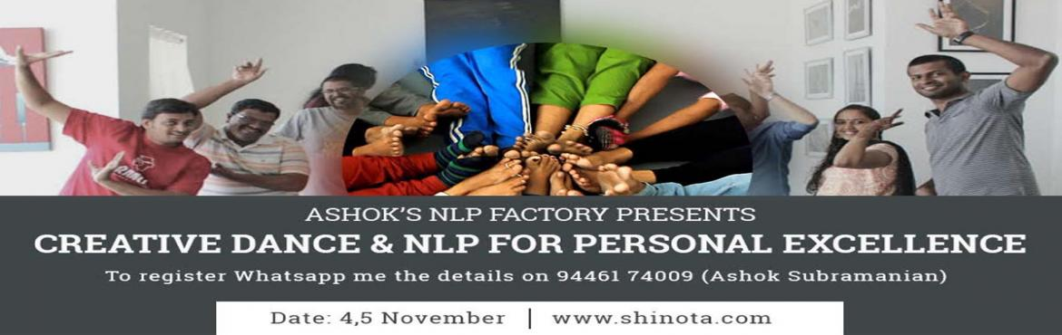 Book Online Tickets for 2 Days Workshop on Creative Dance and NL, Bangalore. Ashok\'s NLP Factory Presents (Two Days Workshop) Creative Dance & NLP For Personal ExcellenceWithTripura Kashyap - Creative Movement PioneerAshok Subramanian - NLP Master Trainer   Overview: To develop one\'s personal excellence, there