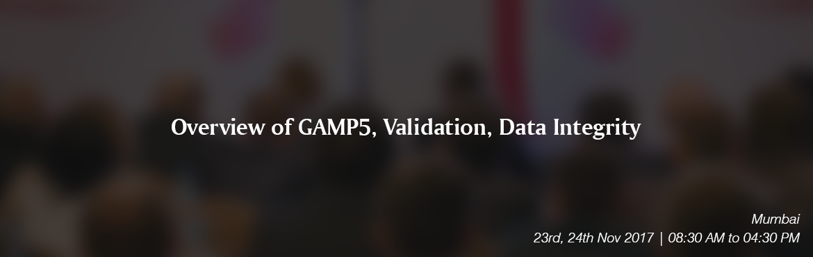 Book Online Tickets for Overview of GAMP5, Validation, Data Inte, Mumbai.   OVERVIEW   This seminar on CSV will explore proven techniques for reducing costs linked with implementing and maintaining computer systems in regulated environments. This course will not only provide a full understanding of the regulation