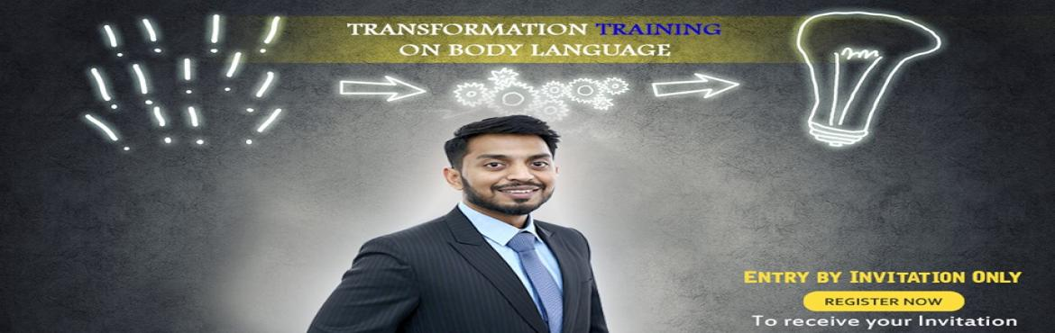 Book Online Tickets for Transformation Training on Body Language, Gurgaon Ru.  Most people do not realize that the majority of communication is actually NON-VERBAL.  Whenever people speak, their gestures, postures and facial expressions speaks a lot about what is going on in their head.  With Chirag Singla, master the art