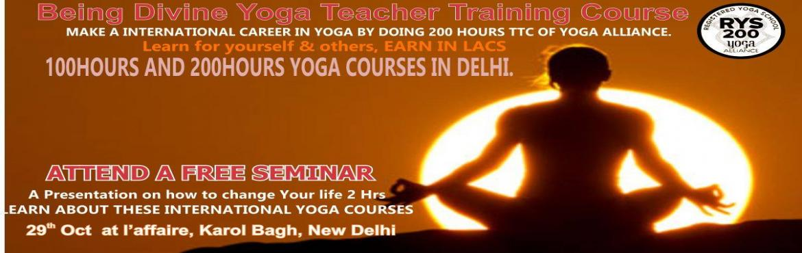 Book Online Tickets for Free Seminar Yoga Teacher Training Cours, New Delhi.   MAKE INTERNATIONAL CARRER IN YOGA BY DOING 200 HOURS TTC OF YOGA ALLIANCE.   Once you choose to become a yoga trainer, you will benefit yourself more than others. Yoga experts work as instructors in resorts, gym, schools, health centers,