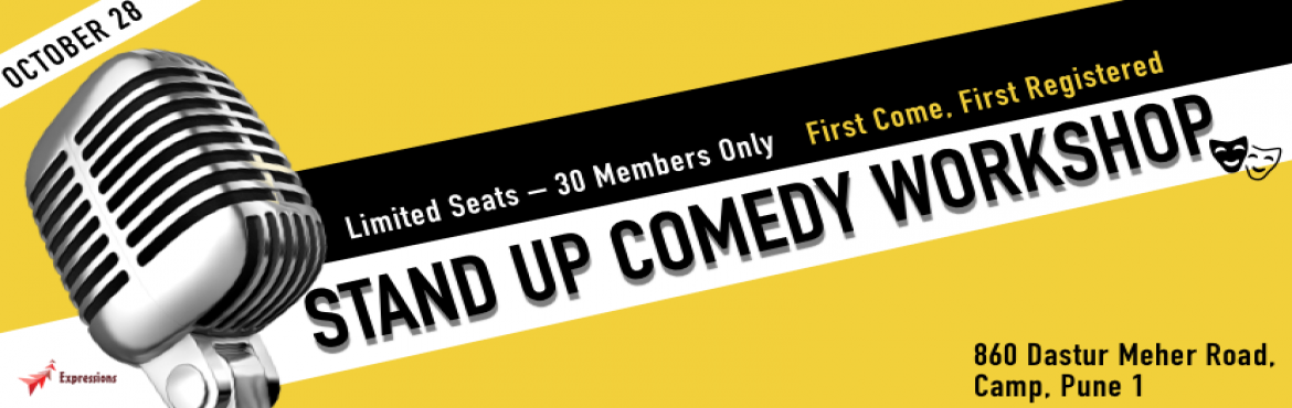 Book Online Tickets for Stand up Comedy Workshop, Pune. Stand up Comedy WorkshopOn 28th October 2017 from 6 pm onwards in collabration with Expresions Theatre @ TheySee, Camp, PuneA 3 hour Program featuringScreening of Best Comedy Films Clippings – 30 minutesNetworking – 30 minutesWorkshop &nd