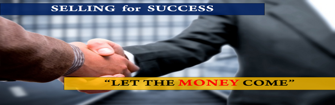 Book Online Tickets for Selling for Success, New Delhi. SELLING for SUCCESS - Workshop is Based on Perfect Selling Skills. Because Selling Skills Plays Vital Role in Any Great Success, Whatever You Do. This Secret is Known by very Few People. Selling Skill is the Primary & a Must skill if you are Self