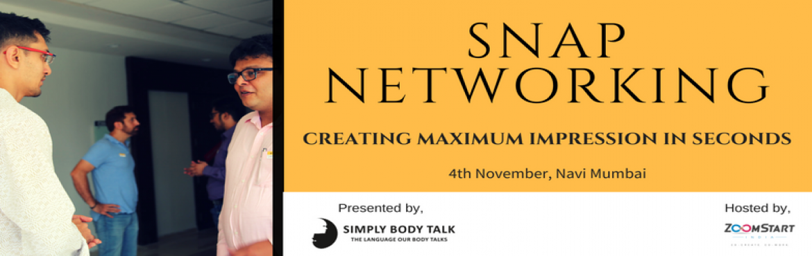 Book Online Tickets for Snap-Networking  4th November, Navi Mumba.   Event objective: Borrowed from the ideas of speed networking and snap judgements, this event is sure to fire power the way you network during conferences and meetings, when you have just a few minutes to impress your counterpart. &nb