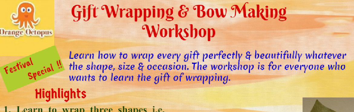 Book Online Tickets for Gift Wrapping- Bow Making Workshop, Delhi. . Learn to Wrap three shapes i.e Rectangle, Circular & cylindrical. . Learn bow making of different kinds & howto appropriately . Learn how to use punches, motifs, twins, pom-pom etc to decorate your wraps.