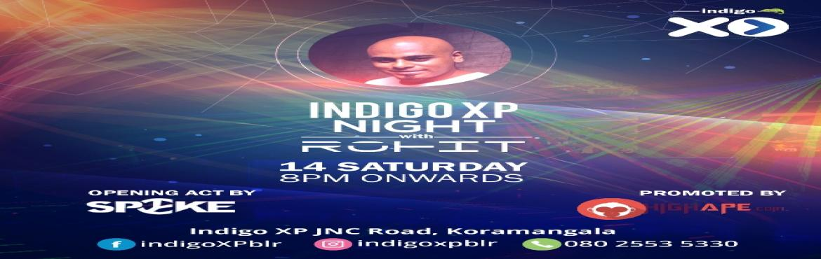 Book Online Tickets for XPerience this with DJ Rohit Bulgannawar, Bengaluru.  Get set for another night partying at Indigo XP! Equipped with one of the best sound and visual systems in the city, Indigo XP is one of the hottest performance spaces in Bangalore. Joining us is none other than Dj Rohit Bangalore he\