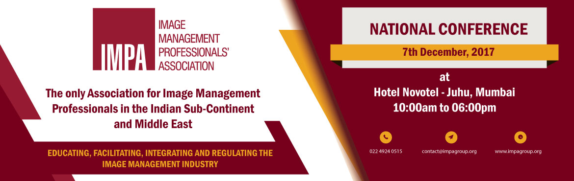 Book Online Tickets for IMPA National Conference 2017, Mumbai. Learn from the industry stalwarts- Judith Rasband, Rakesh Agarwal and Suman Agarwal about the future of Image Management Industry. Other eminent personalities from related field will give useful insights into the future of skilling in India. &n