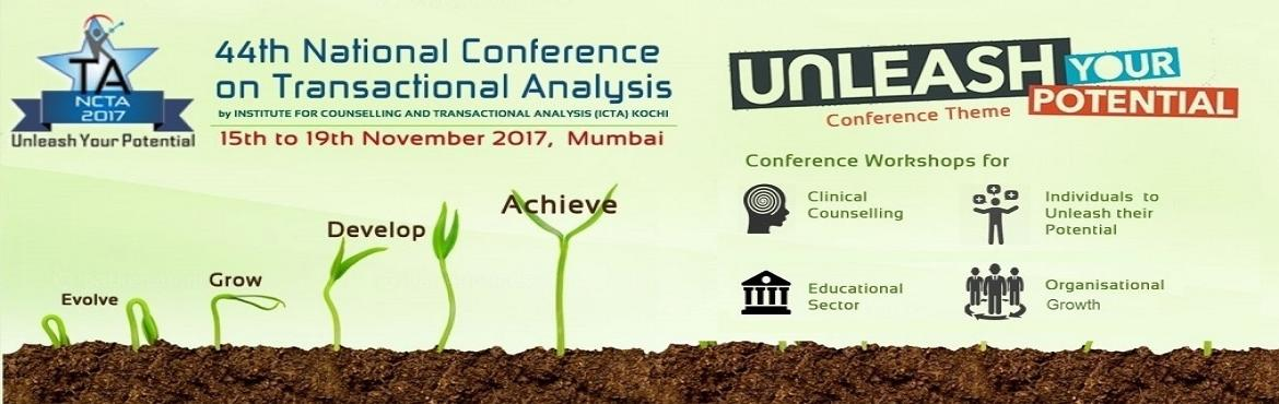 Book Online Tickets for 44th National Conference on  Transaction, Mumbai.   Theme of the conference: Unleash Your Potential Conference Dates : 15th to 19th November 2017 Pre-Conference (15th-16th Nov 2017) • TA Foundation Course• Workshops Conference (17th-19th Nov 2017) Workshops in four areas of speci
