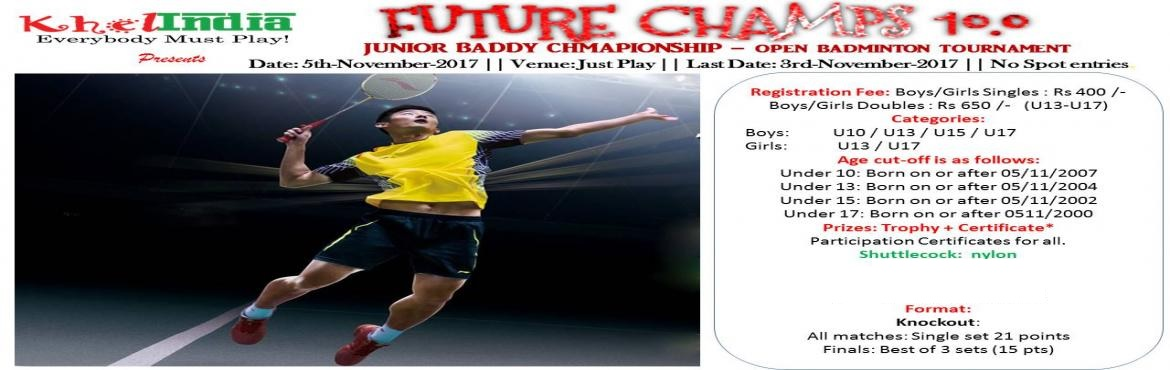 Book Online Tickets for Junior Baddy Championship - Open Badmint, Bengaluru.   About The Event   Last Date for Registration: 3-November-2017    Registration Fee:   -      400 Rs per registration for singles   -      650 Rs per registration for doubles   Rul