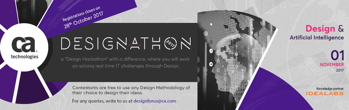 """Book Online Tickets for Design-a-thon 2017 @ CA Technologies, Hyderabad. Design-a-thon 2017 @ CA Technologies Inviting all design innovators to participate in """"Design-a-thon""""to solve real time IT challenges involving design and its application in the disruptive era of Artificial Intelligence and Ma"""