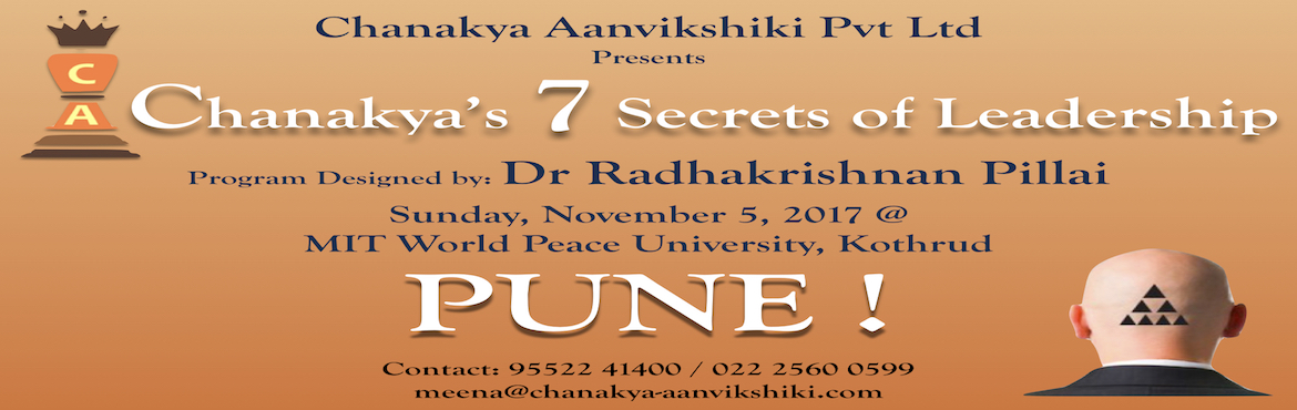 "Book Online Tickets for Chanakya Leadership Development Workshop, Pune. ""Chanakya Leadership Development Workshop"" (CLDW) It is a 1 day Leadership Development Workshop for success in your Business and Life.       CLDW is designed based on the theory of SAPTANG - The Seven Constitute Elements of a Na"