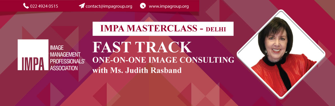 Book Online Tickets for Fast Track One-On-One Image Consulting D, New Delhi.     Judith Rasband, Executive Director of the Conselle Institute of Image Management, ICBI's Curriculum Partner and the Chairperson of the IMPA advisory board, is committed to providing ICBI students and IMPA members with the finest a