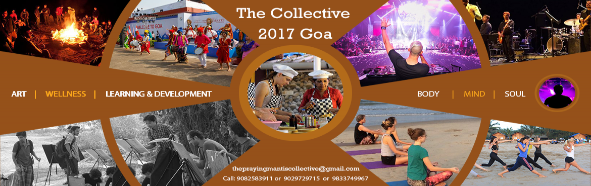 Book Online Tickets for The Collective 2017 Goa Riva Beach Resor, Goa.  BODY, MIND & SPIRIT are the three pillars of our existence, hence a festival of a collective consciousness to radically transform our perception and interaction of this trinity under one roof.   We The Praying Mantis Collecti