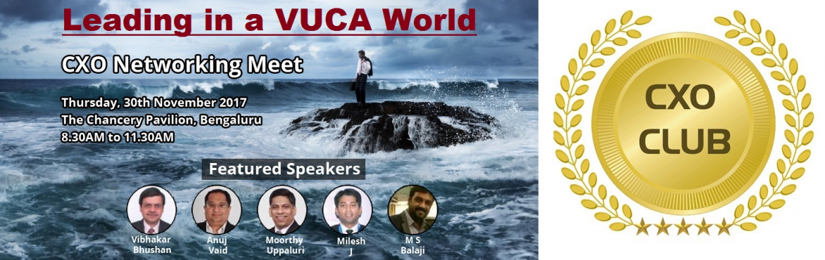 CxO Networking Meet: Leading in a VUCA World