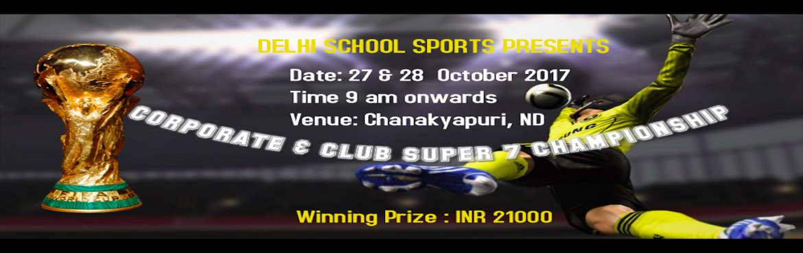 Book Online Tickets for CORPORATE AND CLUB SUPER 7 SOCCER CHAMPI, New Delhi. Matches will be played as per the FIFA rules with DSS adaptation. Team Registration is open now...  NO off side rule. Rolling substitution allowed Maximum number of player in a team = 10 Team should report 20 min before the schedule match. Yellow car