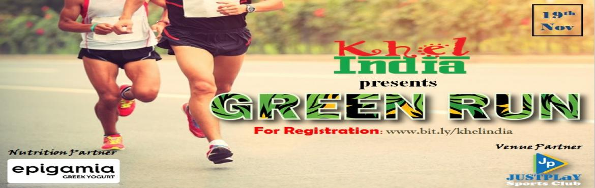 Book Online Tickets for GREEN RUN - 19th November, Bengaluru.   About The Event   Green run 3K, 5K, 10K RUN – 19th NOVEMBER   INTRODUCTION:   KhelINDIA in association with Fitso & Epigamia brings you a running event driven to bring out the Athlete in you. Our Venue P