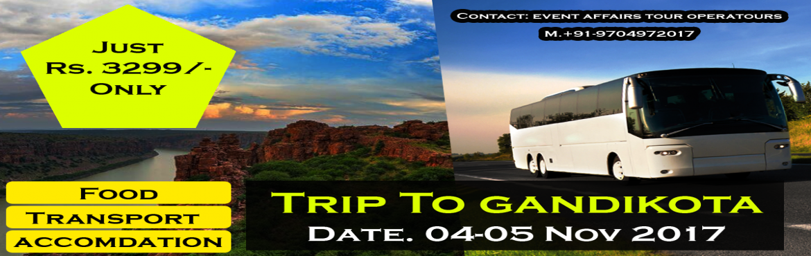 Book Online Tickets for Trip to Gandikota, Gadikota. Trip to #Gandikota - The Grand Canyon of India  Event affairs offers corporate tours at low cost in #Hyderabad4/11/2017-5/11/2017 (Saturday & sunday) Note; trip starts from panjagutta hyderabad to gandikota It provides all the serv