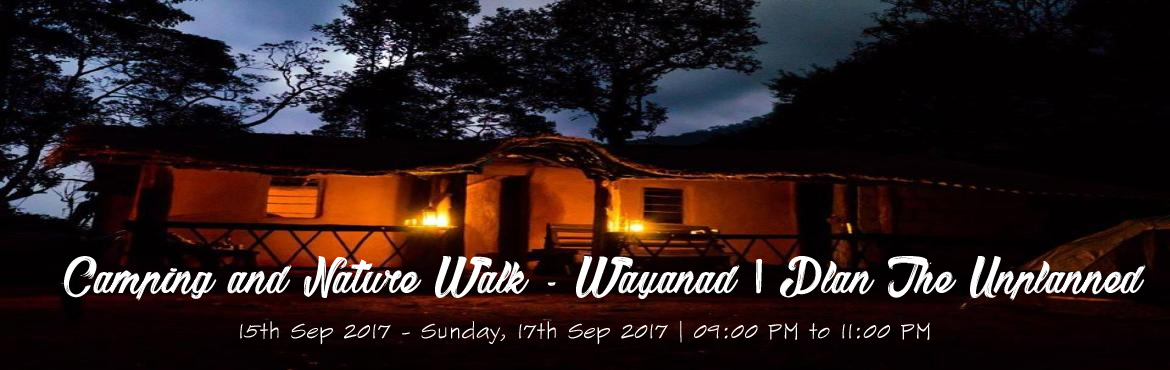 Book Online Tickets for Camping and Nature Walk - Wayanad | Plan, Bengaluru.  The Campsite is an eco-lodge situated inside the forest where one can get close to the wilderness offered by the western ghats that run along Wayanad district. Its situated approx. 30 kms from Kalpetta (the nearest town) and 15 kms from Meppadi