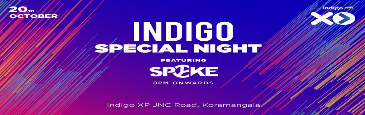 Book Online Tickets for Indigo Special Night with DJ Spyke, Bengaluru. Ladies entry free!  Party people of Bangalore, get set for an extra special night at Indigo XP! From the amazing view on our top floor to our spectacular cocktails, Indigo XP is all set to give you a memorable night of partying and dancing this Frida
