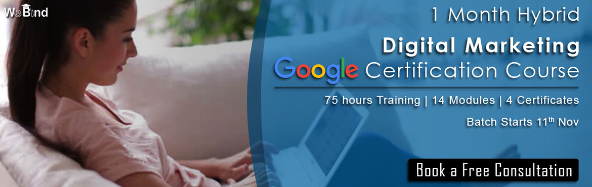 Book Online Tickets for 1 Month Digital Marketing - Google Certi, Mumbai. 1 Month Digital Marketing - Google Certification Program 65 hours of live hands-on training; 8 hours online interactive learning; 4-5 expert trainers; 8 industry case studies; 6 industry live projects; 10 software & tools; 1 hours of business or
