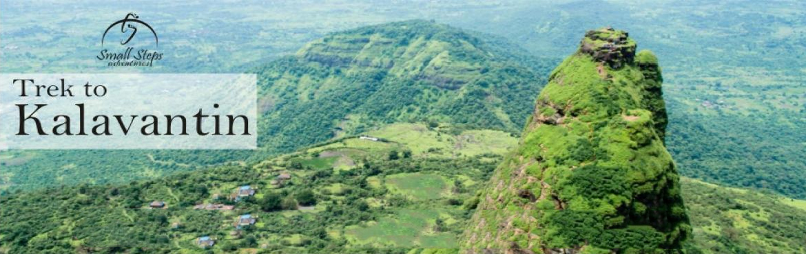 Book Online Tickets for One day Trek to Kalavantin fort on 19th , Machipraba. Small Steps Adventures: One day Trek to Kalavantin fort on 19th November, 2017. We at small steps adventures glad to invite u for one of the best monsoon trek to kalavantindurg. Itinerary: 07:00 am: Meeting Point@Panvel Station 08:00 am: Base of kala