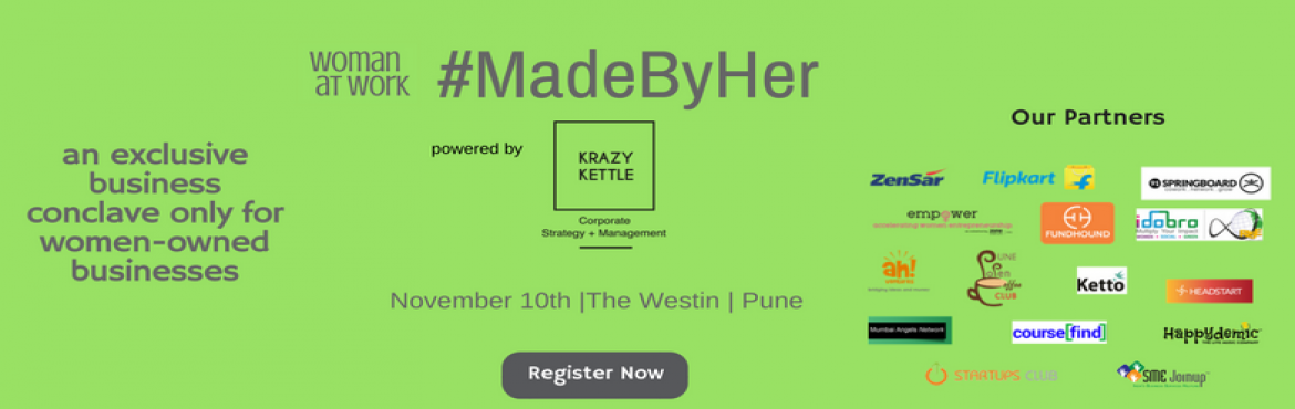 Book Online Tickets for MadeByHer Conclave, Pune. #MadeByHer is an exclusive Conclave for women-owned enterprises. The mission of the conclave is to provide a platform for women in business to connect with ecosystem enablers to scale & grow their business      Sessions on access t