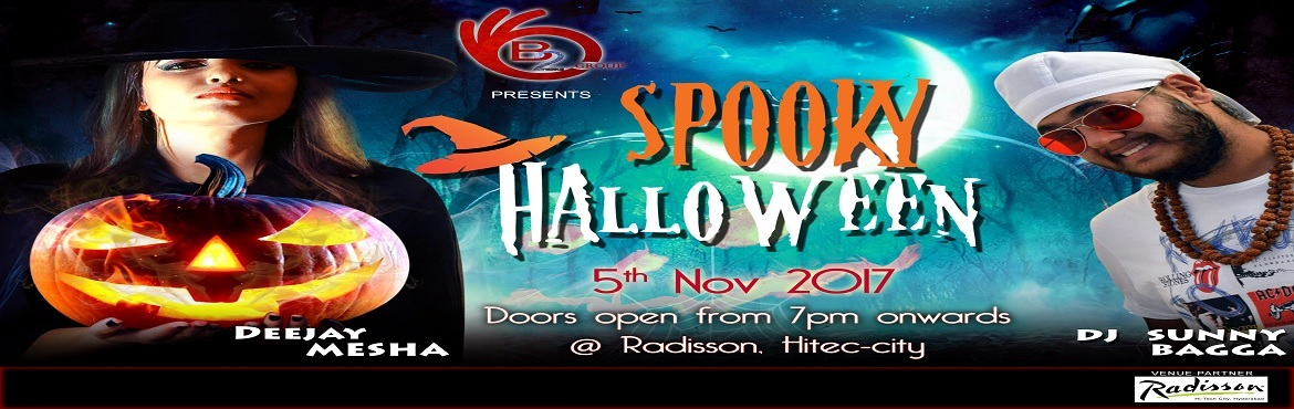 Book Online Tickets for Halloween Event, Hyderabad. Hello everyone!!! B2 Group is  presenting with the best theme you have ever seen. Spooky Halloween with Deejay Mesha, her music is going to make you feel the freakyness and DJ SUNNY Bagga with their Edm & Bollywood crazyness at Radisson, Hyd