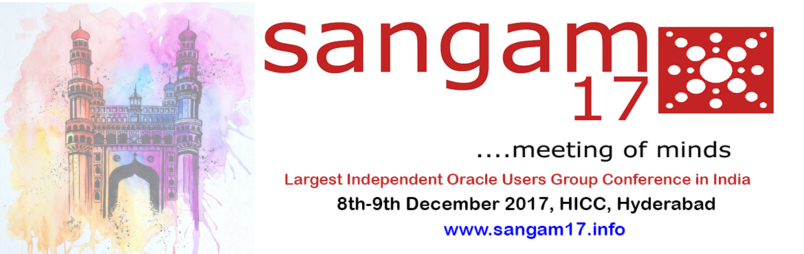 Book Online Tickets for Sangam17, Hyderabad. Sangam, the largest independent Oracle user's group conference will feature over 100+ in-depth technical sessions presented by expert speakers from inside and outside of Oracle. Over 1000+ database administrators, developers and architects